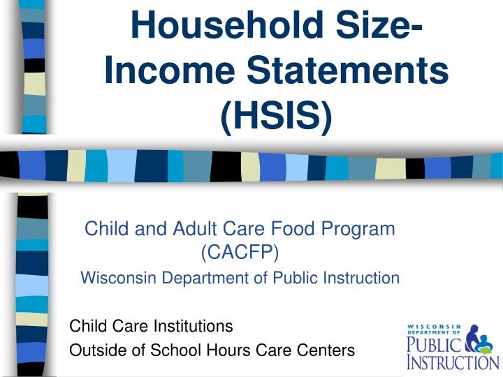 Household size income statements hsis