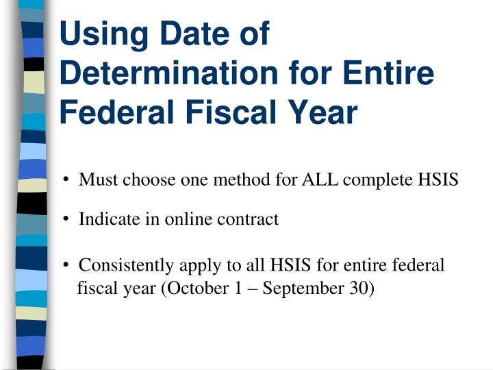 Using Date of Determination for Entire Federal Fiscal Year