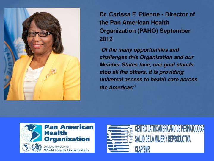 Dr. Carissa F. Etienne - Director of the Pan American Health Organization (PAHO) September  2012