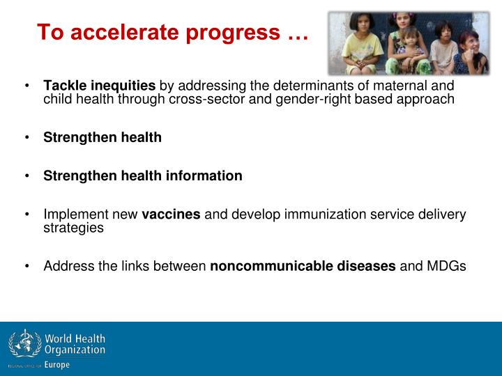 To accelerate progress …