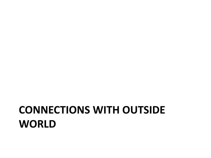 Connections With Outside World