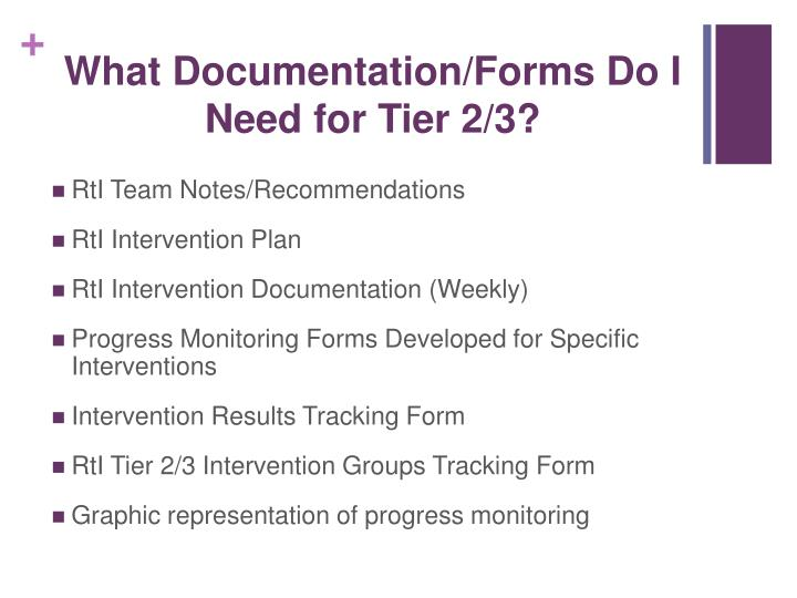 What Documentation/Forms Do I Need for Tier 2/3?
