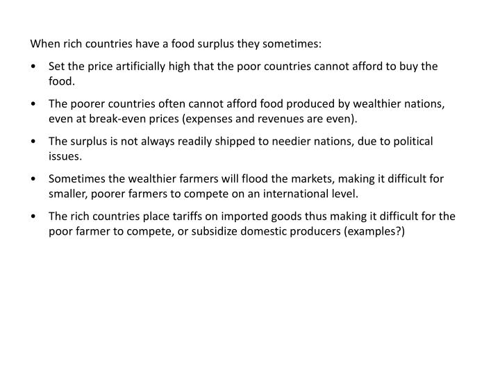 When rich countries have a food surplus they sometimes: