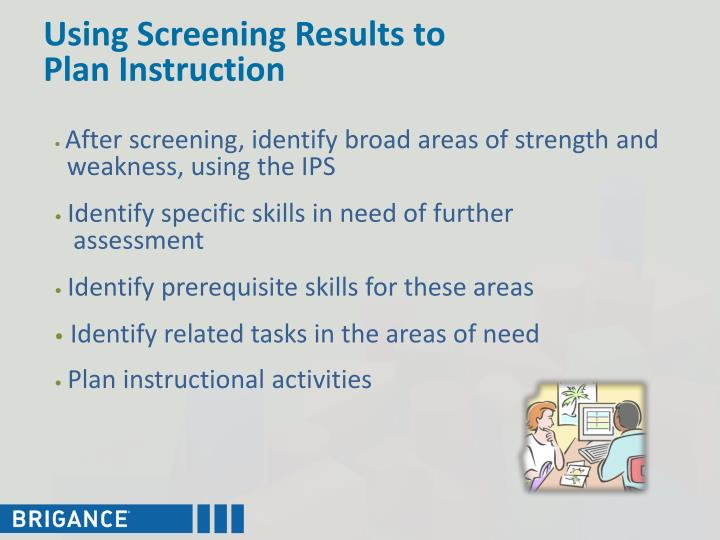 Using Screening Results to