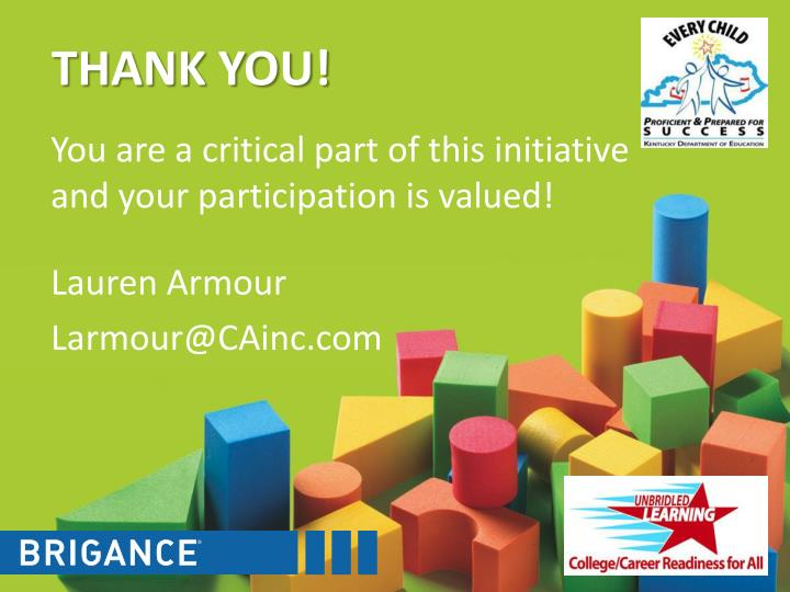 You are a critical part of this initiative and your participation is valued!