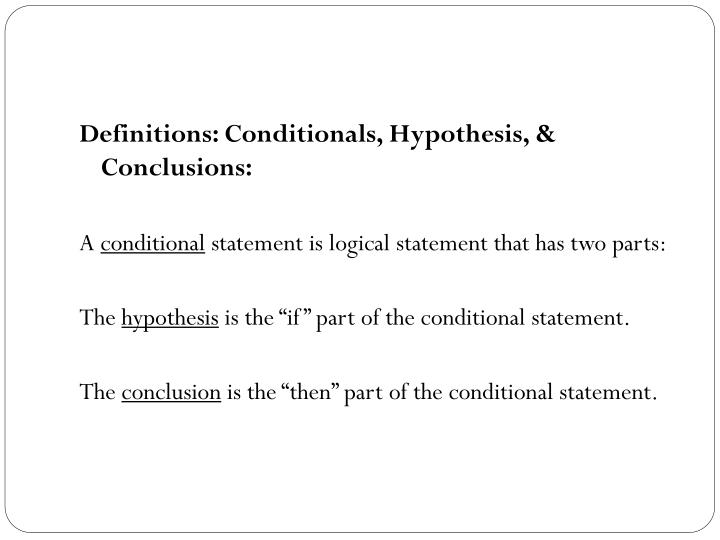 Definitions: Conditionals, Hypothesis, & Conclusions:
