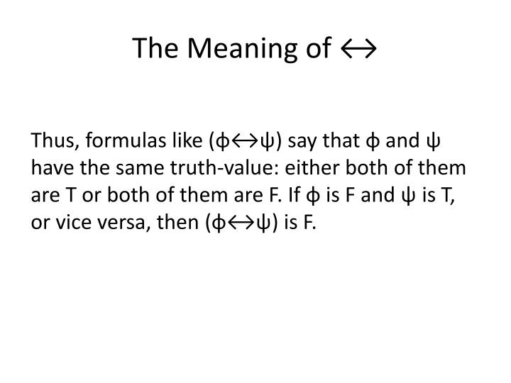 The Meaning of ↔