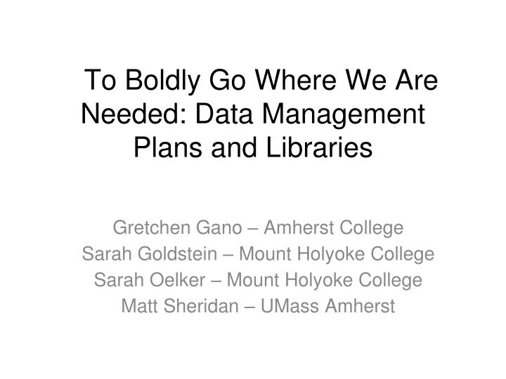 To boldly go where we are needed data management plans and libraries