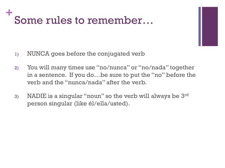 Some rules to remember…