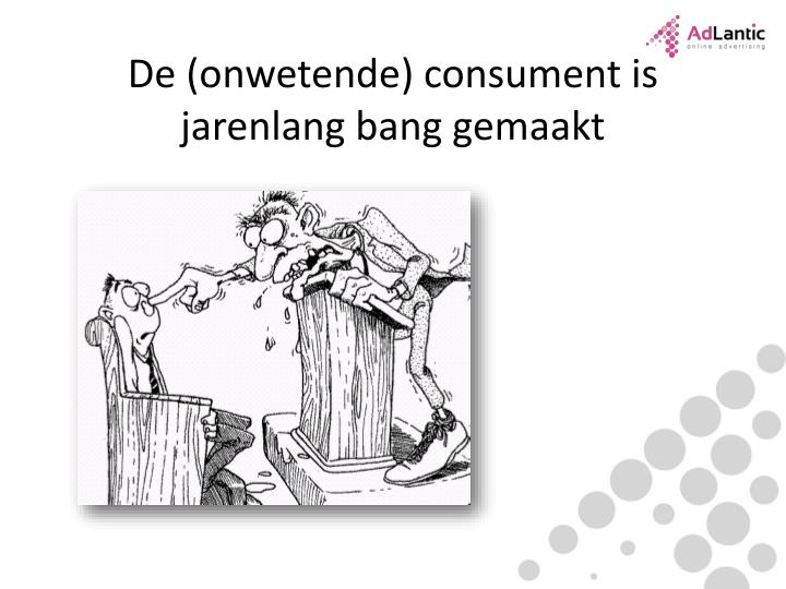De (onwetende) consument