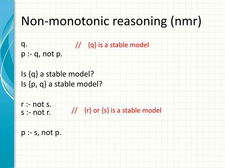Non-monotonic reasoning (