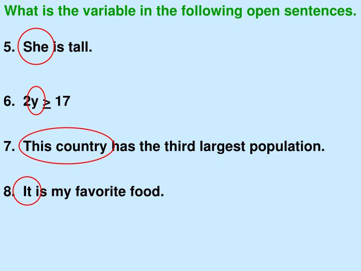 What is the variable in the following open sentences.