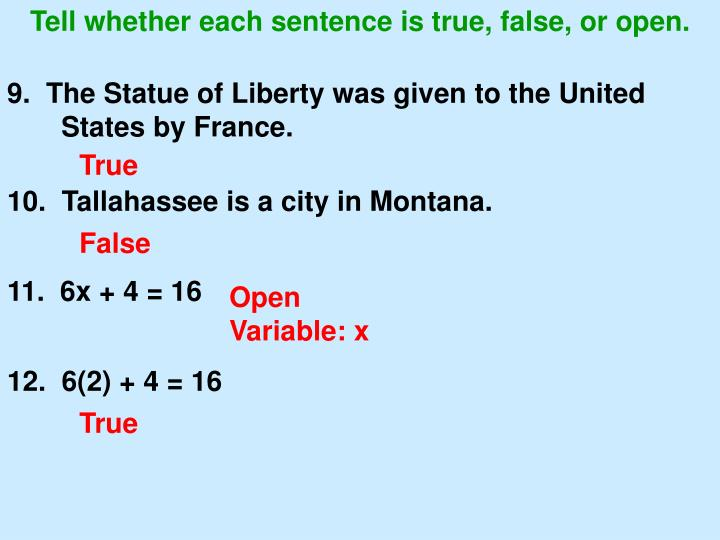 Tell whether each sentence is true, false, or open.