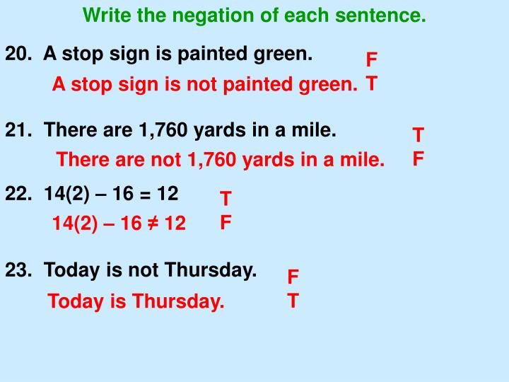 Write the negation of each sentence.
