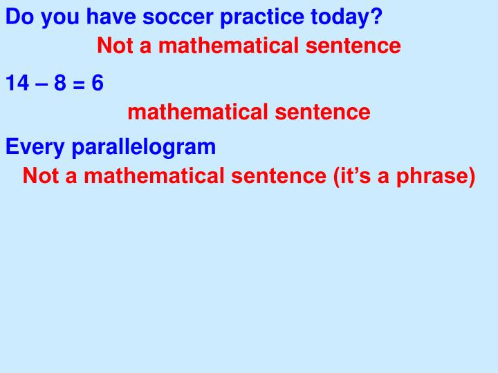 Do you have soccer practice today?