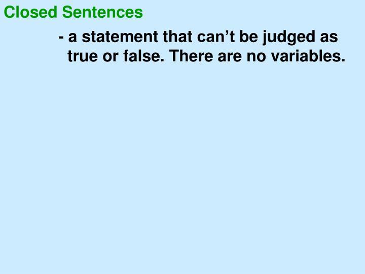 Closed Sentences