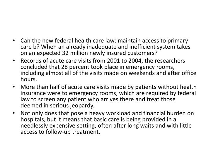 Can the new federal health care law: maintain access to primary care b? When an already inadequate and inefficient system takes on an expected 32 million newly insured customers?