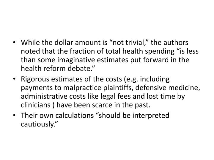 """While the dollar amount is """"not trivial,"""" the authors noted that the fraction of total health spending """"is less than some imaginative estimates put forward in the health reform debate."""""""