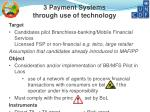 3 payment systems through use of technology