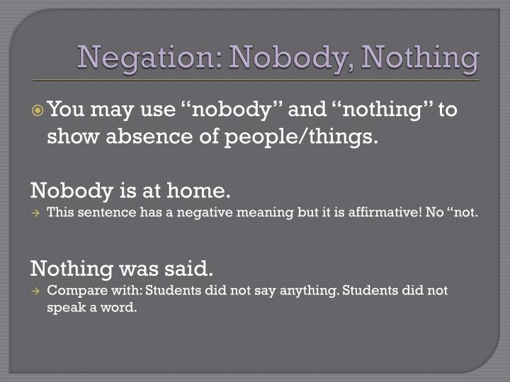 Negation: Nobody, Nothing