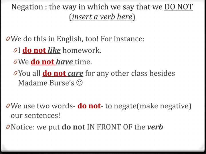 Negation: the way in which we say that we