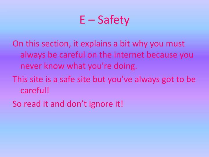 E – Safety