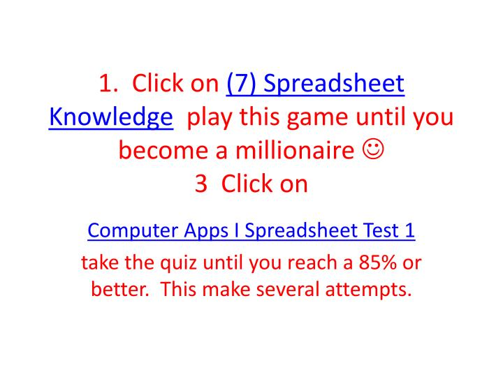 1 click on 7 spreadsheet knowledge play this game until you become a millionaire 3 click on