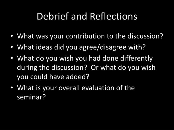 Debrief and Reflections