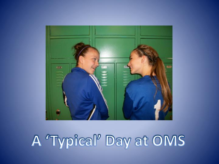 A 'Typical' Day at OMS