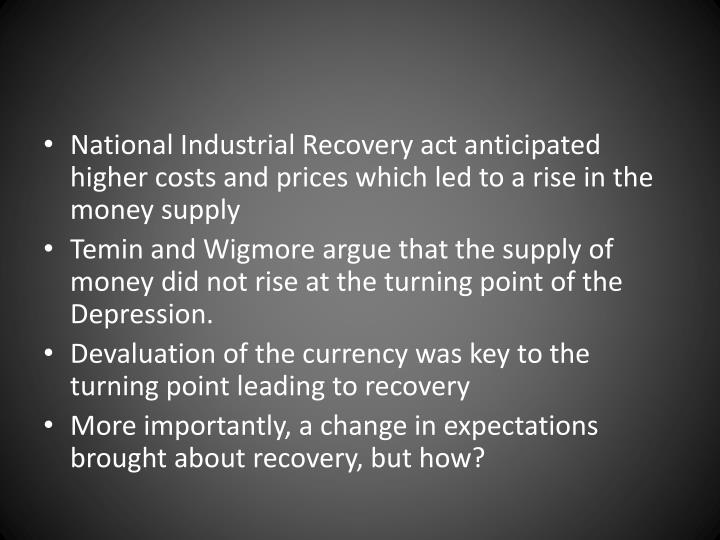 National Industrial Recovery act anticipated higher costs and prices which led to a rise in the mone...