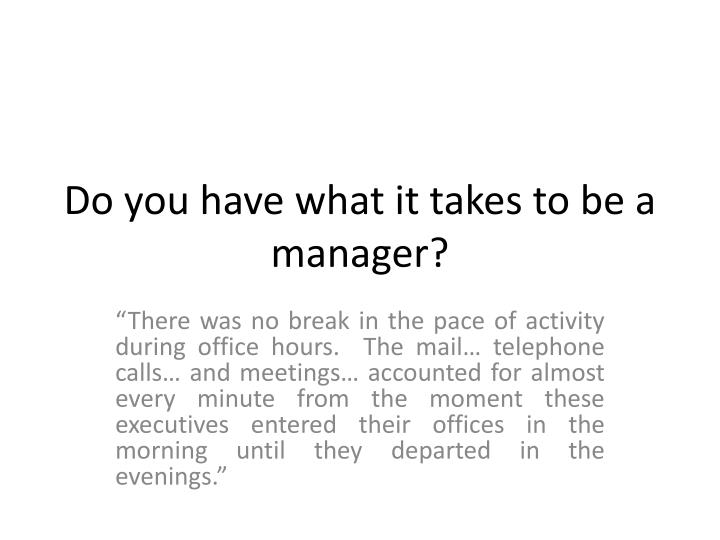 Do you have what it takes to be a manager?