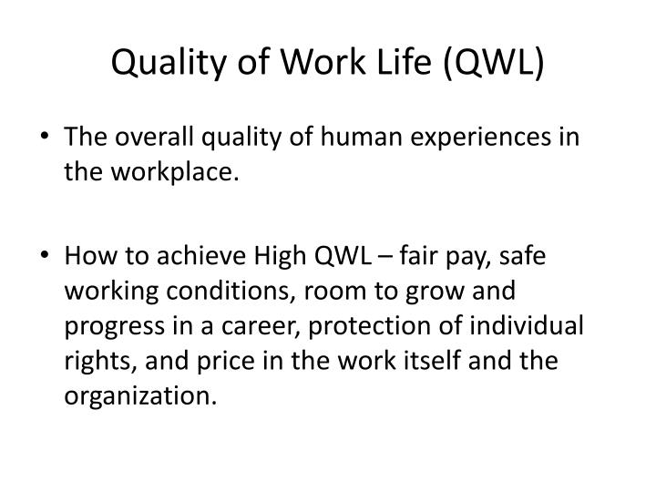 Quality of Work Life (QWL)