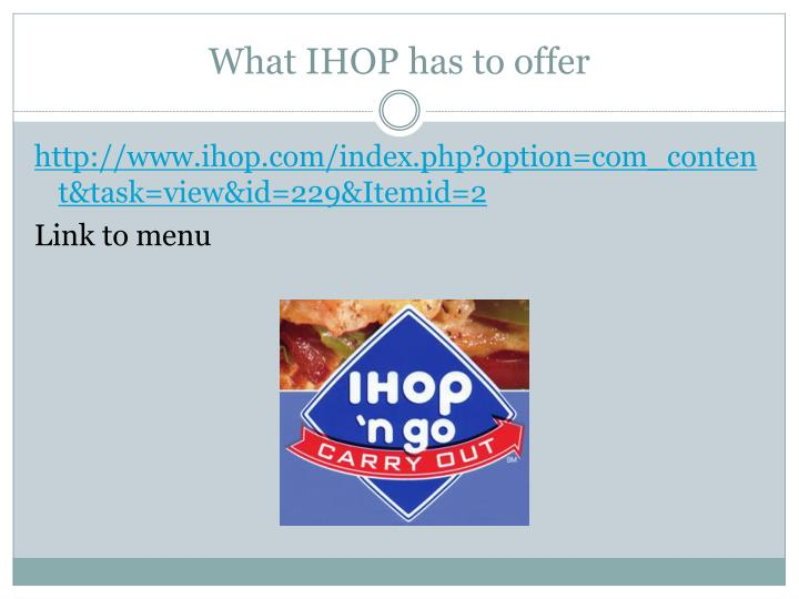 What IHOP has to offer