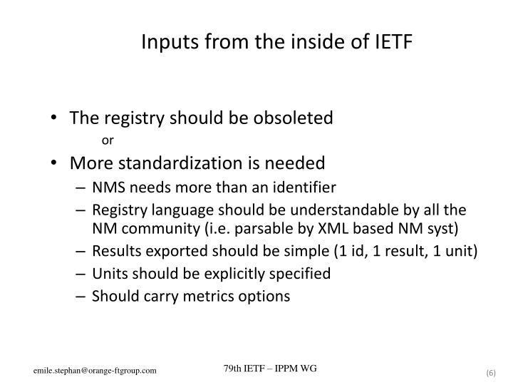 Inputs from the inside of IETF