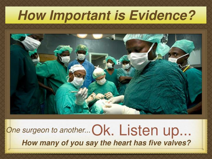 How Important is Evidence?