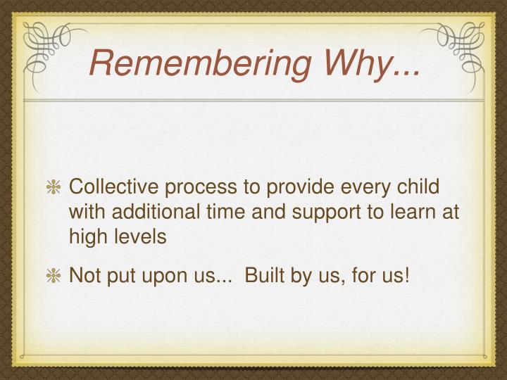 Remembering Why...