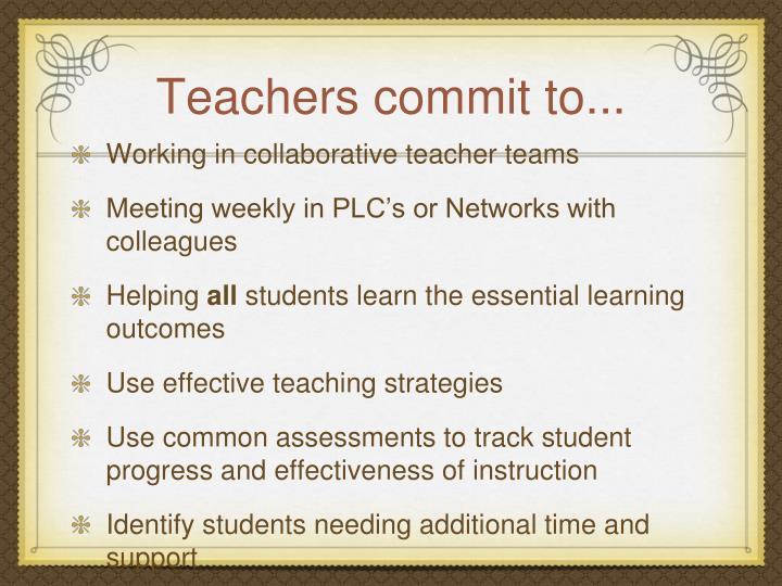 Teachers commit to...