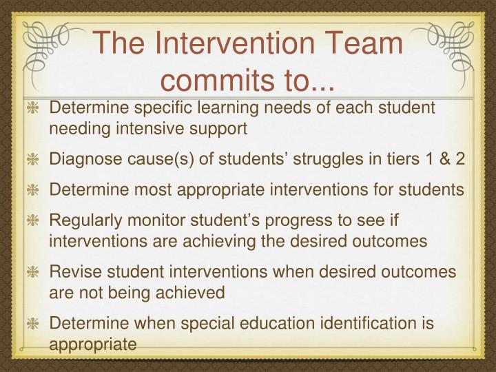 The Intervention Team commits to...