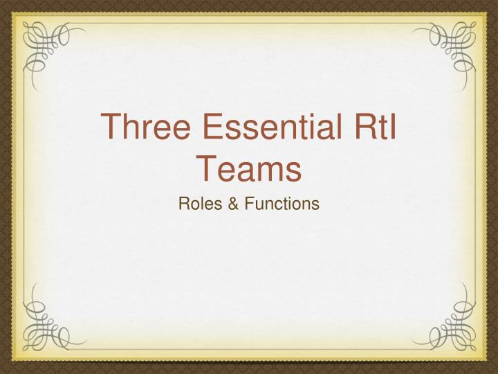 Three Essential RtI Teams