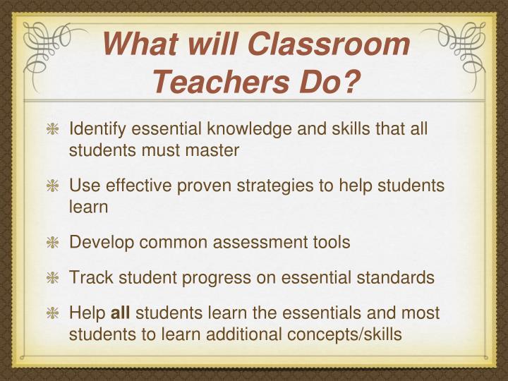 What will Classroom Teachers Do?