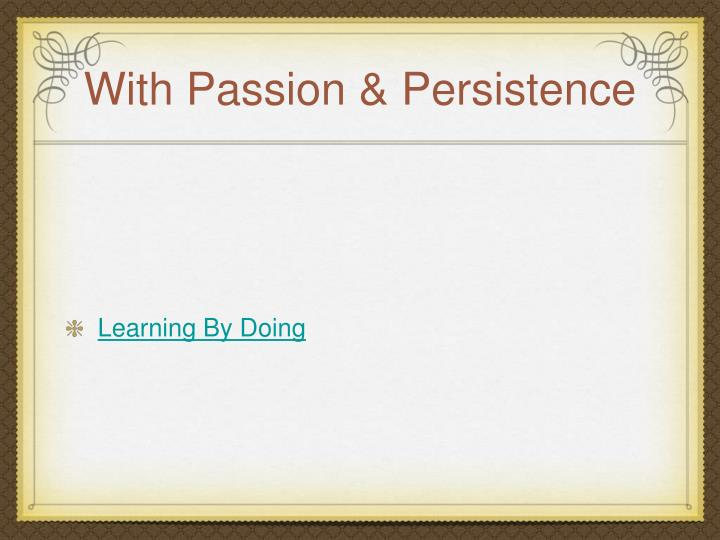 With Passion & Persistence