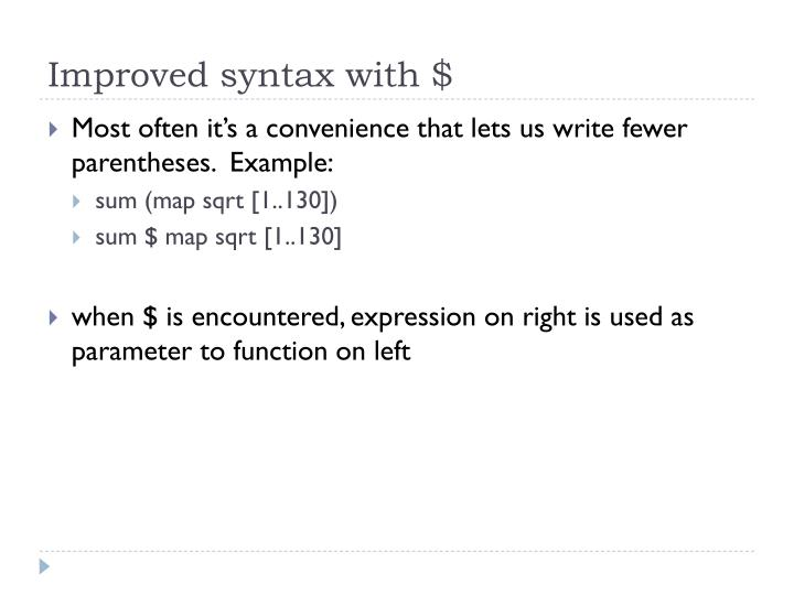 Improved syntax with $