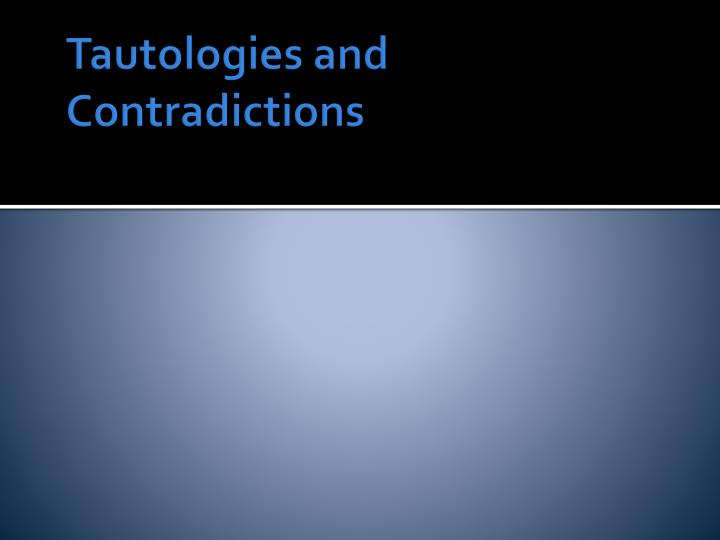 Tautologies and Contradictions