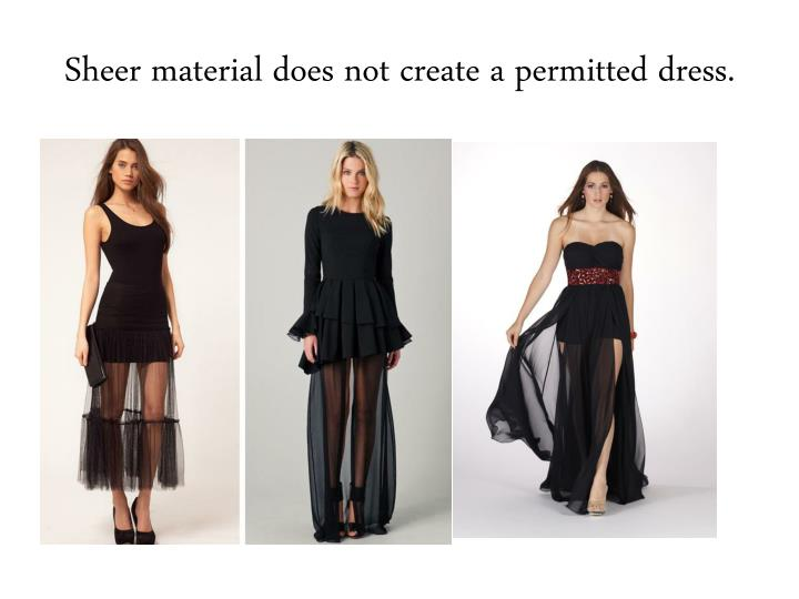 Sheer material does not create a permitted dress.