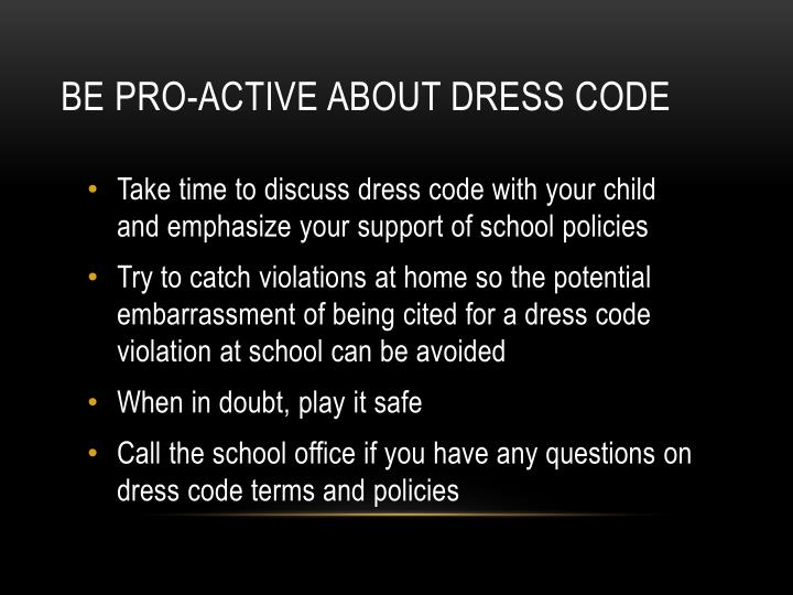 Be PRO-ACTIVE ABOUT DRESS CODE
