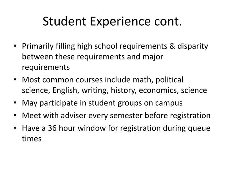 Student Experience cont.