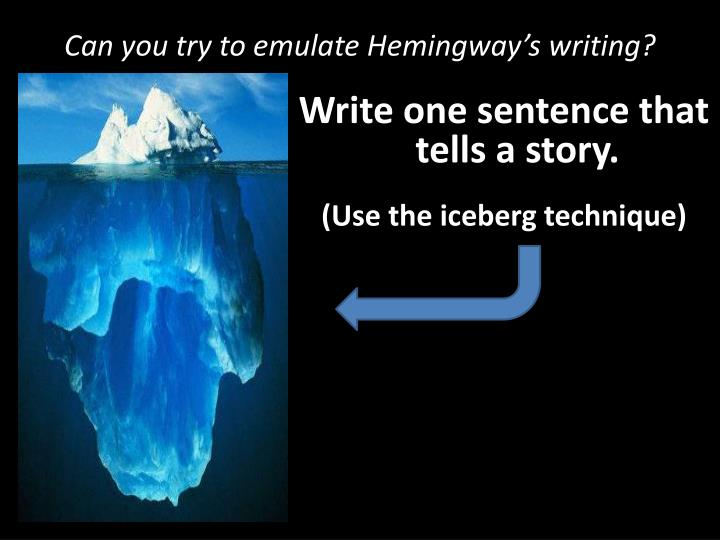 Can you try to emulate Hemingway's writing?