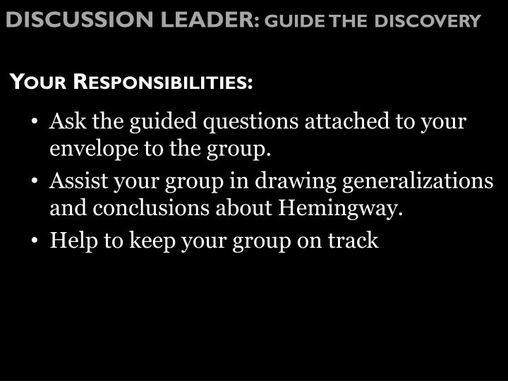 DISCUSSION LEADER: guide the discovery