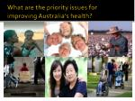 what are the priority issues for improving australia s health