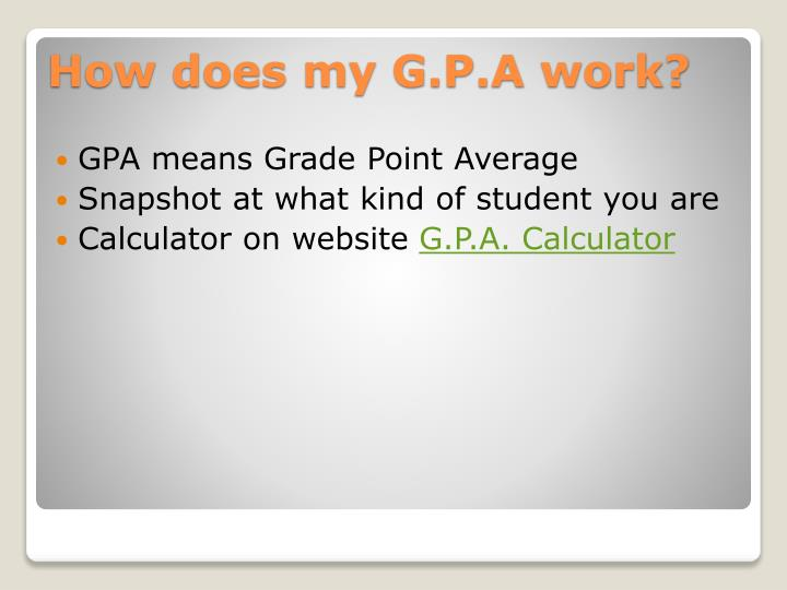 GPA means Grade Point Average